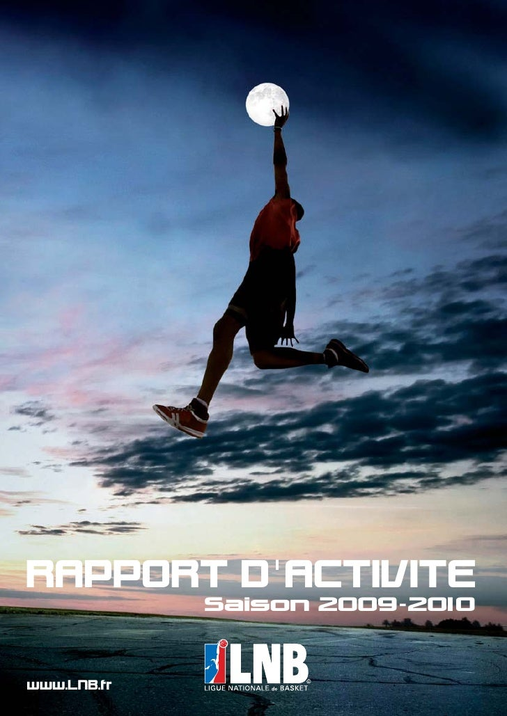 RAPPORT D 'ACTIVITE              Saison 2009 -201 0   www.LNB.fr