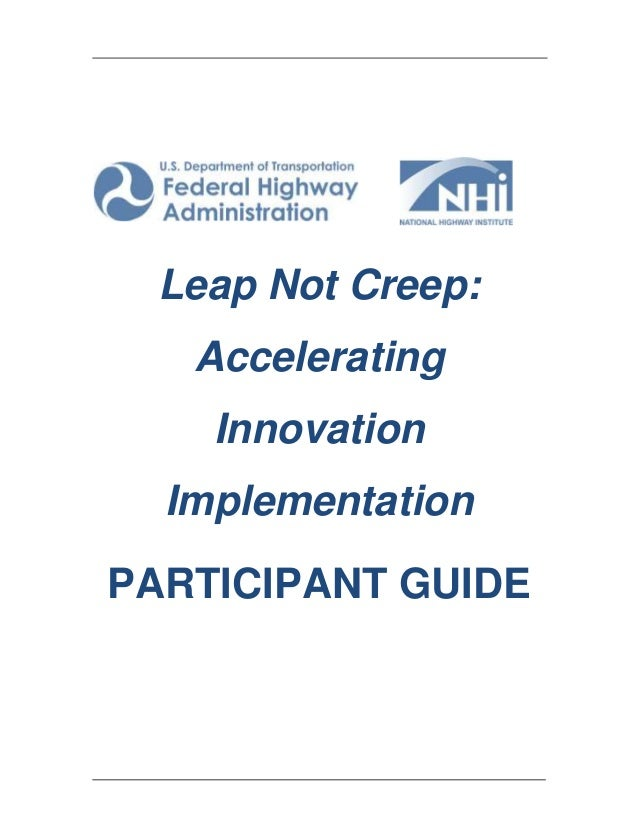 Leap Not Creep: Accelerating Innovation Implementation PARTICIPANT GUIDE