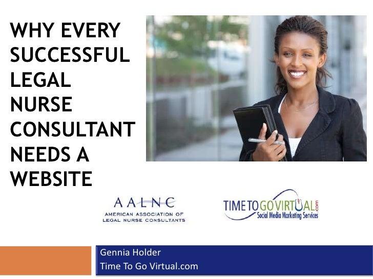 WHY EVERYSUCCESSFULLEGALNURSECONSULTANTNEEDS AWEBSITE       Gennia Holder       Time To Go Virtual.com