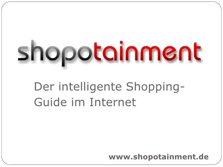 Der intelligente Shopping- Guide im Internet www.shopotainment.de
