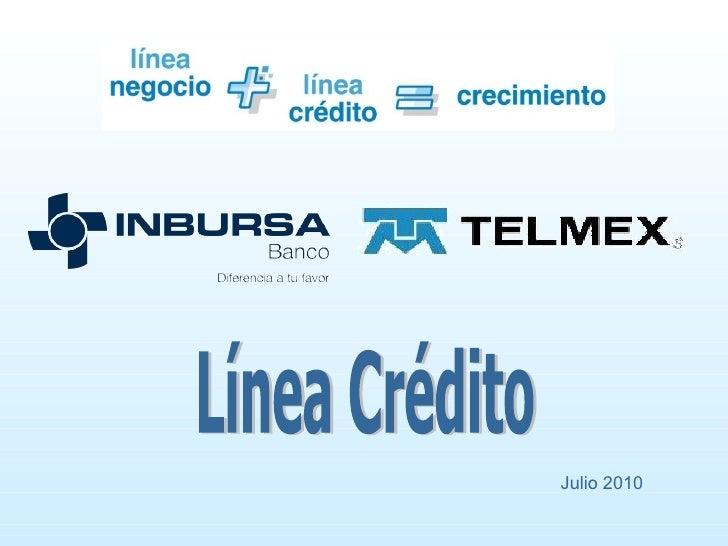 Línea Crédito Julio 2010