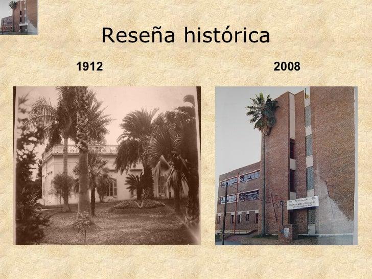 Reseña histórica 1912 2008