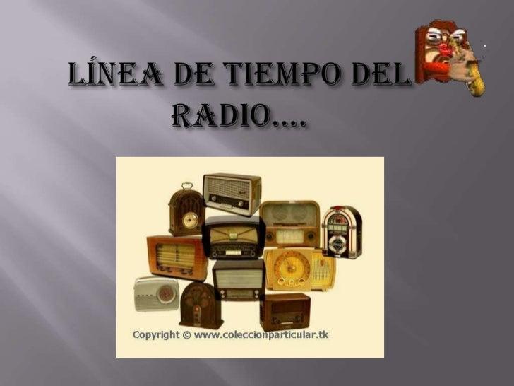 LÍNEA DE TIEMPO DEL RADIO….<br />