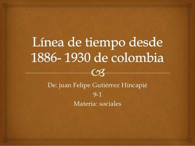 De: juan Felipe Gutiérrez Hincapié                9-1         Materia: sociales