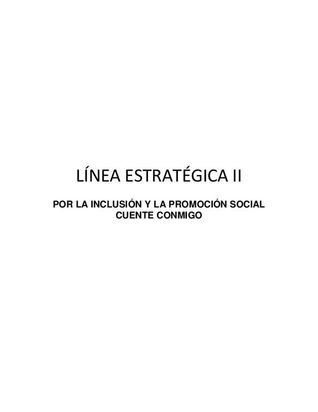 LÍNEA ESTRATÉGICA IIPOR LA INCLUSIÓN Y LA PROMOCIÓN SOCIAL           CUENTE CONMIGO