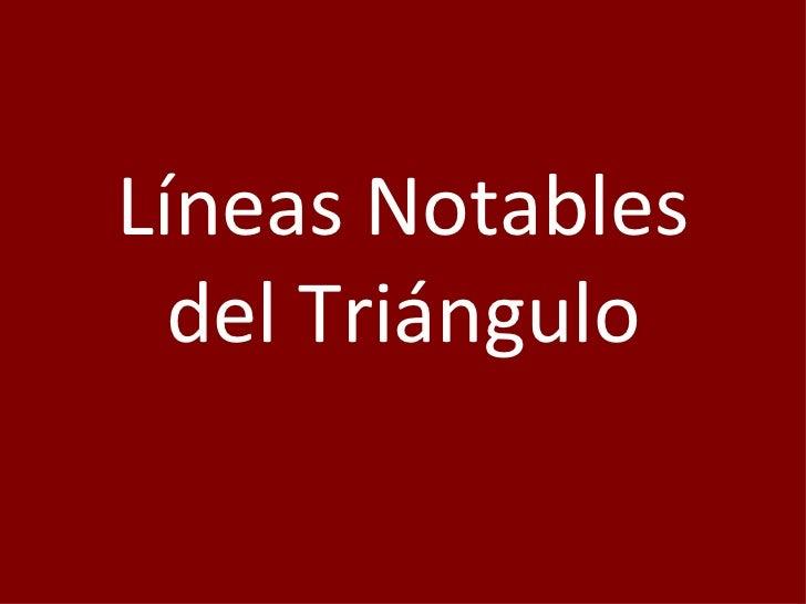 Líneas Notables del Triángulo