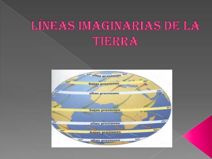 Líneas IMAGINARIAS DE LA TIERRA<br />