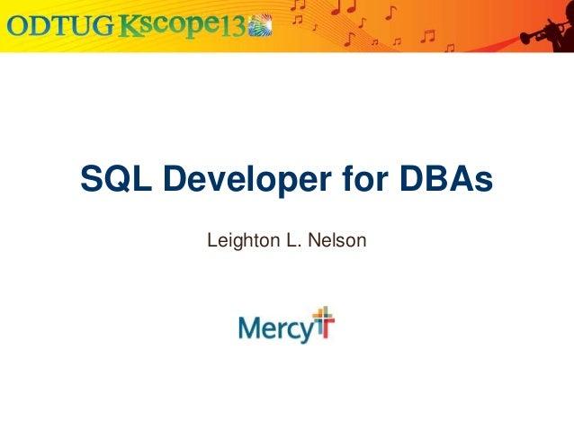 SQL Developer for DBAs Leighton L. Nelson