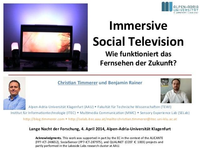 Immersive   Social  Television   Wie  funk4oniert  das   Fernsehen  der  Zukun:?   Chris4an  Timmerer...