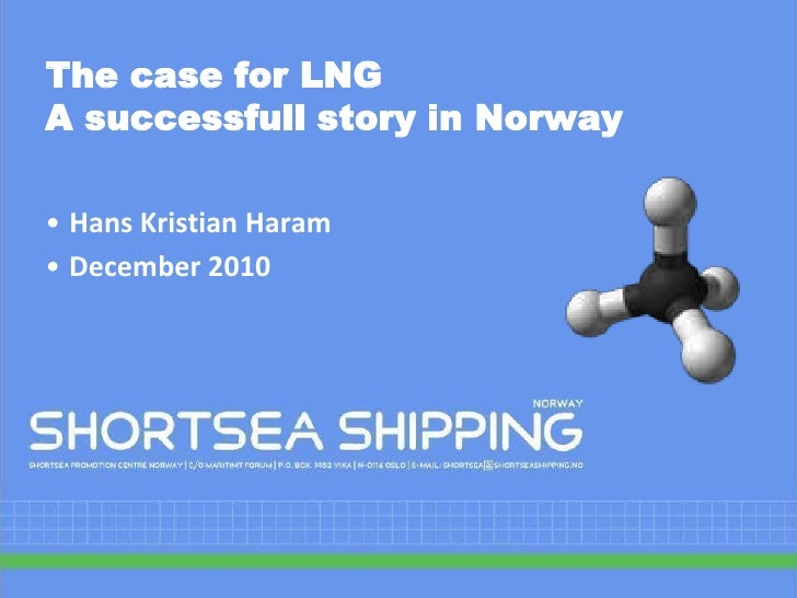 The case for LNGA successfull story in Norway<br /><ul><li>Hans Kristian Haram