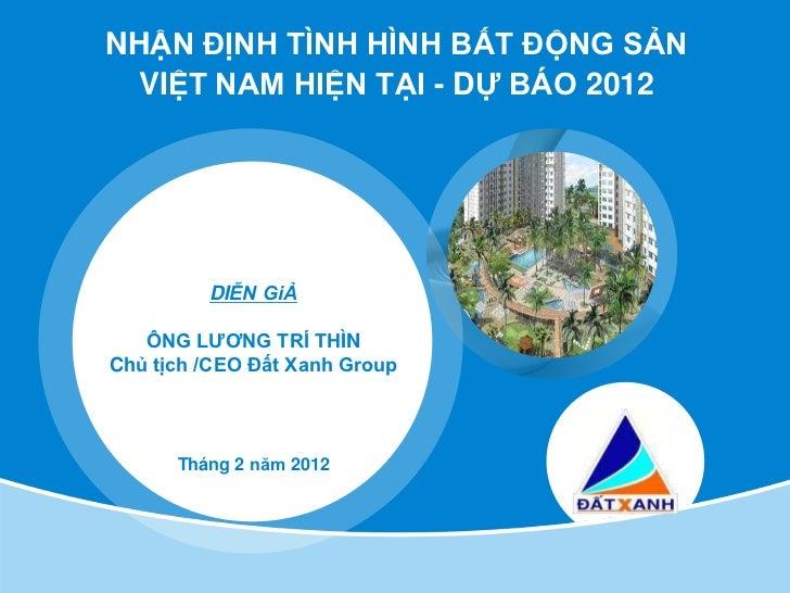 Viet Nam Investor's Day -  NHẬN ĐỊNH TÌNH HÌNH BẤT ĐỘNG SẢN VIỆT NAM HIỆN TẠI - DỰ BÁO 2012