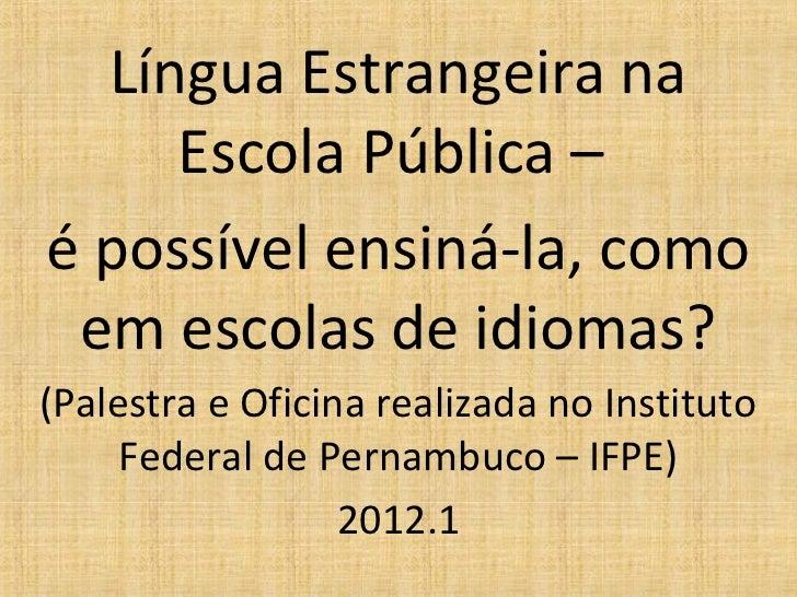Língua estrangeira na escola pública – é possível ensiná la...