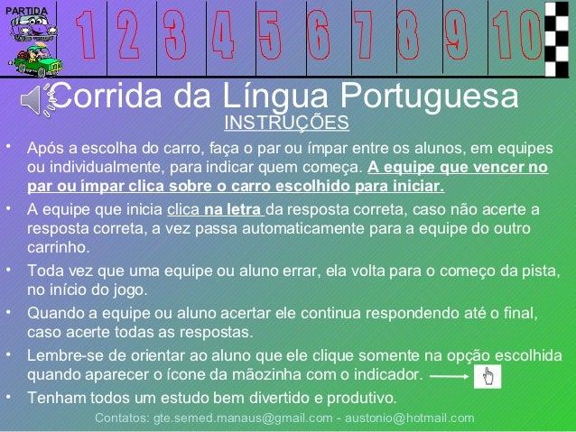 PARTIDA          Corrida da Língua Portuguesa                                 INSTRUÇÕES•   Após a escolha do carro, faça ...