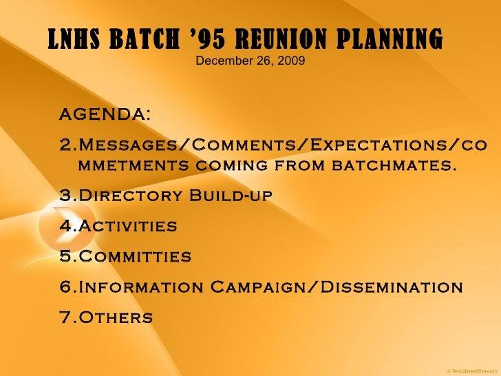 LNHS BATCH '95 REUNION PLANNING  December 26, 2009 <ul><li>AGENDA:  </li></ul><ul><li>Messages/Comments/Expectations/comme...