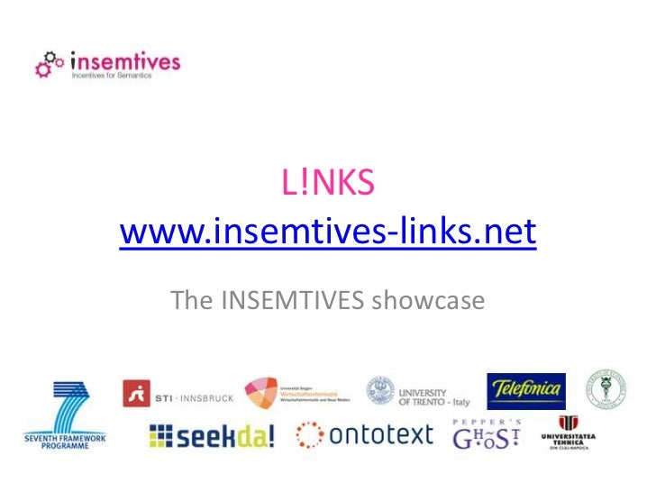 L!NKSwww.insemtives-links.net<br />The INSEMTIVES showcase<br />