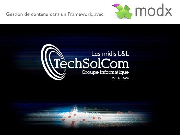 Gestion de contenu dans un Framework, avec                                         Les midis L&L                          ...