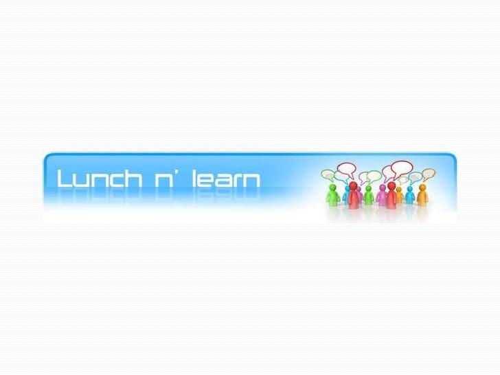 Lunch N Learn presentation 23rd September
