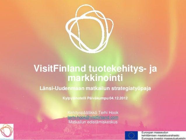 VisitFinland tuotekehitys- ja        markkinointi Länsi-Uudenmaan matkailun strategiatyöpaja         Kylpylähotelli Päiväk...