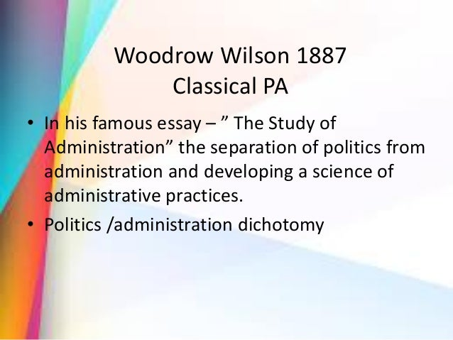 woodrow wilson public administration essay About woodrow wilson wilson center scholars working on woodrow wilson bibliography wilson quotations other institutions dedicated to woodrow wilson about woodrow.