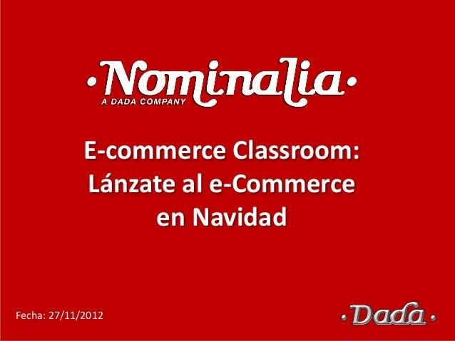 E-commerce Classroom:             Lánzate al e-Commerce                  en NavidadFecha: 27/11/2012