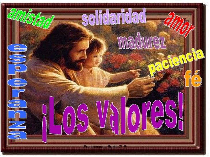 ¡Los valores! amor amistad paciencia solidaridad madurez esperanza fé