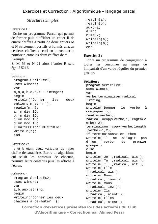 Exercices et Correction : Algorithmique – langage pascal  Structures Simples  Exercice 1 :  Ecrire un programme Pascal qui...