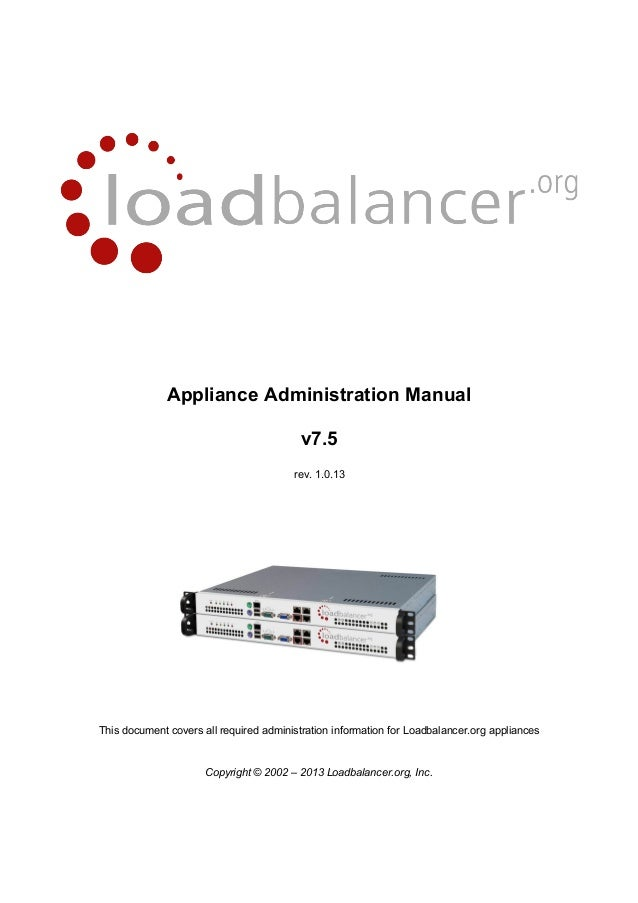 Appliance Administration Manualv7.5rev. 1.0.13This document covers all required administration information for Loadbalance...