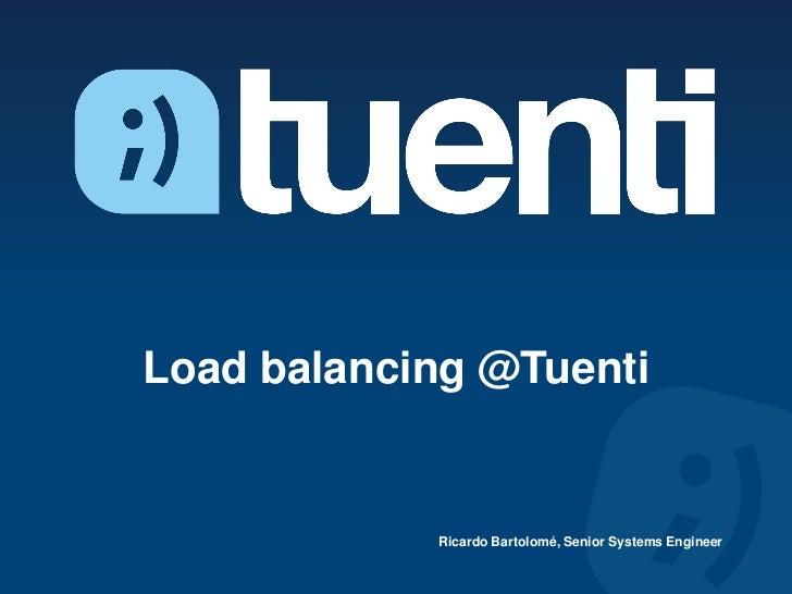 Load balancing at tuenti