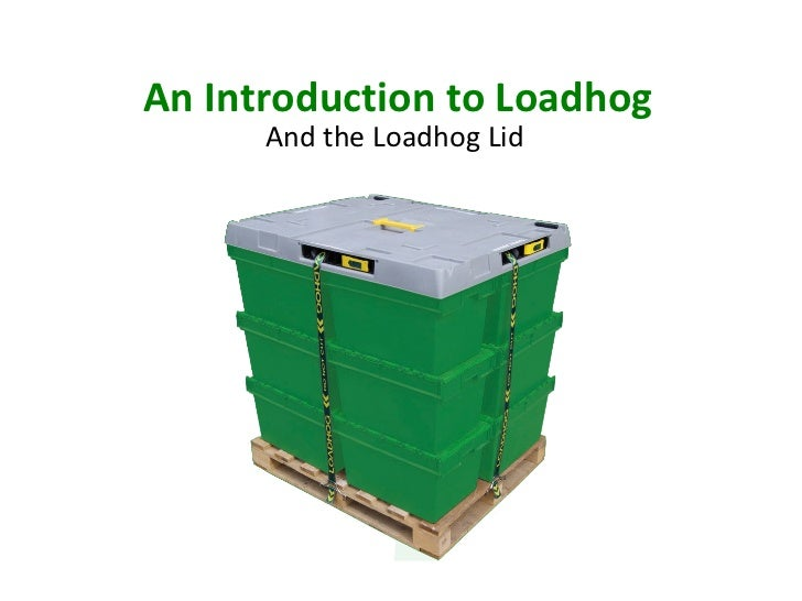 An Introduction to Loadhog And the Loadhog Lid