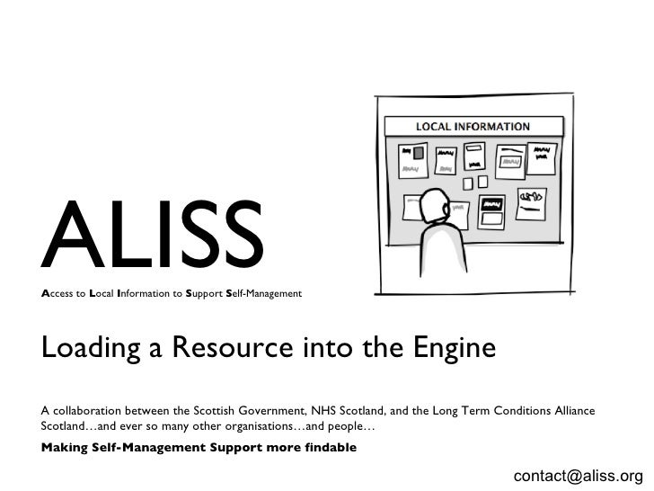 ALISSAccess to Local Information to Support Self-ManagementLoading a Resource into the EngineA collaboration between the S...