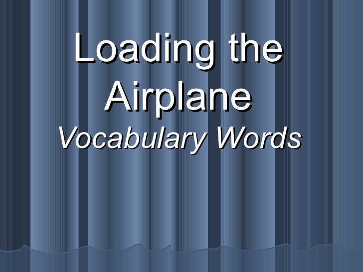 Loading the Airplane Vocabulary Words