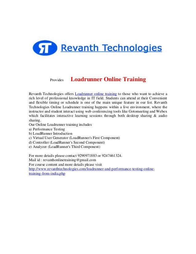 Provides  Loadrunner Online Training  Revanth Technologies offers Loadrunner online training to those who want to achieve ...