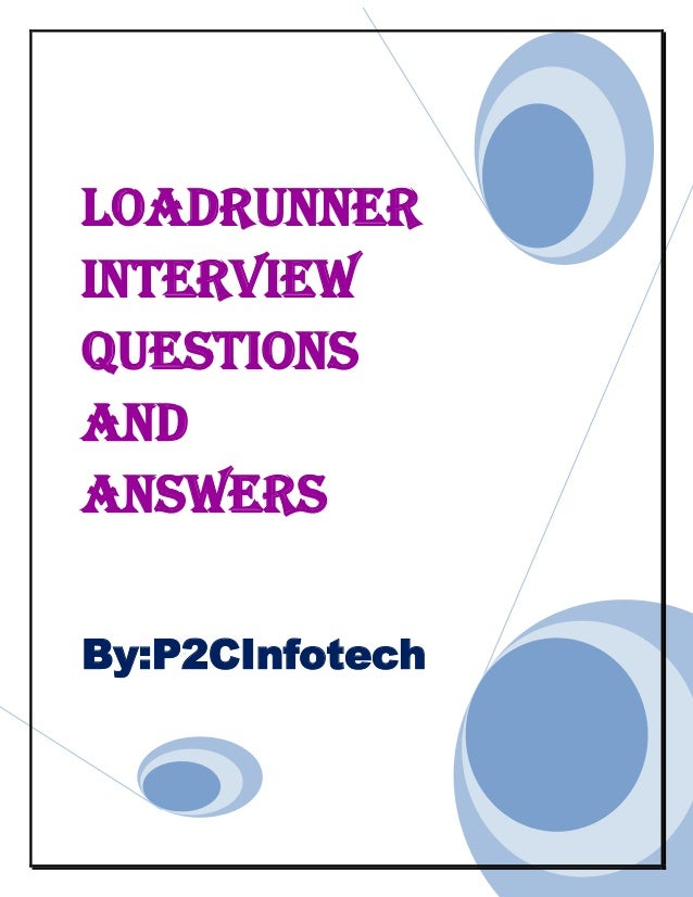 LoadRunner Interview Questions And Answers By:P2CInfotech
