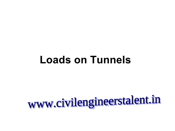 Loads on Tunnels www.civilengineerstalent.in