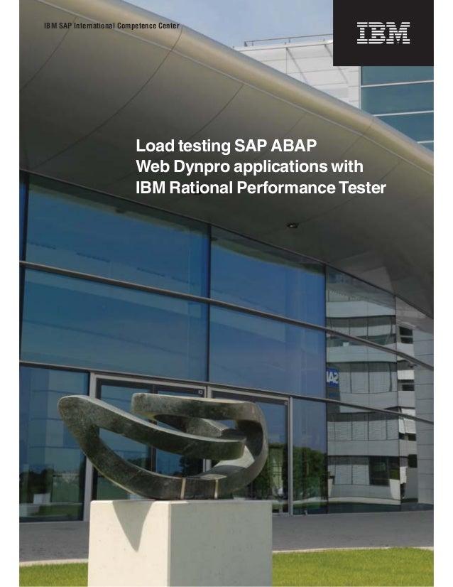 Load testing SAP ABAP Web Dynpro applications with IBM Rational Performance Tester IBM SAP International Competence Center