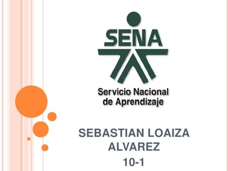 SEBASTIAN LOAIZA    ALVAREZ      10-1