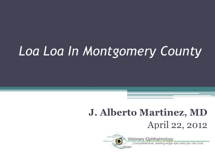 Loa Loa in Montgomery County by Dr. Martinez