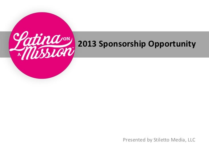 2013 Sponsorship Opportunity          Presented by Stiletto Media, LLC