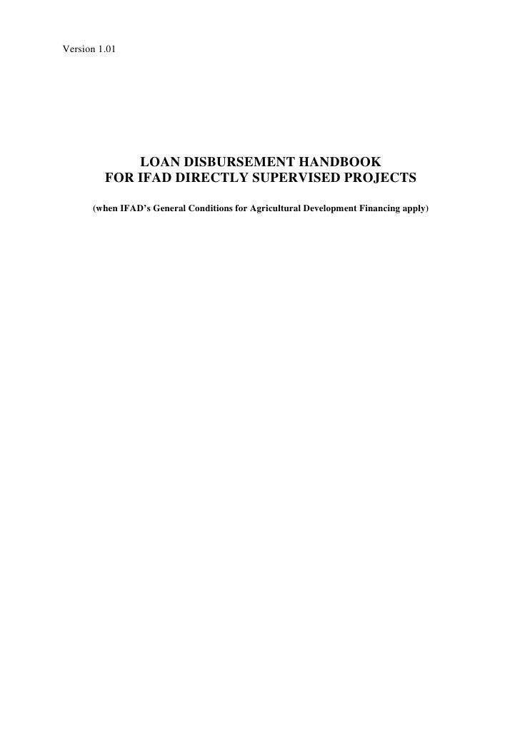 Version 1.01             LOAN DISBURSEMENT HANDBOOK         FOR IFAD DIRECTLY SUPERVISED PROJECTS      (when IFAD's Genera...