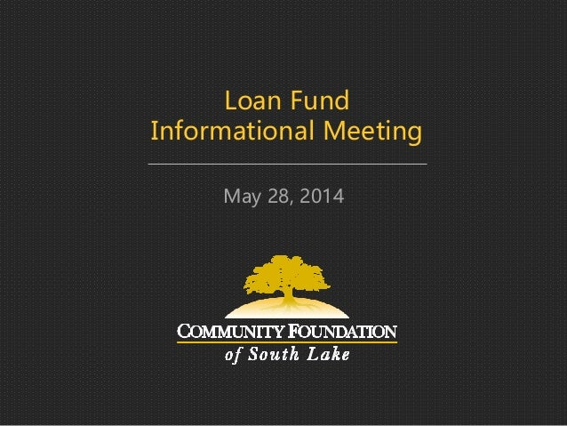 May 28, 2014 Loan Fund Informational Meeting