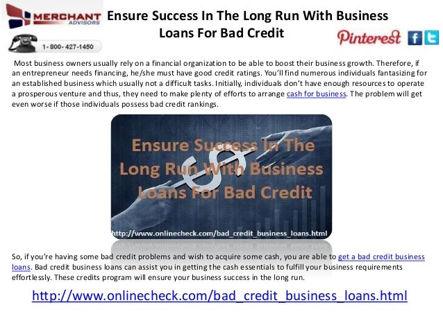 Ensure Success In The Long Run With Business Loans For Bad Credit Most business owners usually rely on a financial organiz...