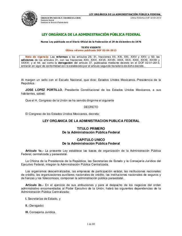 LEY ORGÁNICA DE LA ADMINISTRACIÓN PÚBLICA FEDERAL CÁMARA DE DIPUTADOS DEL H. CONGRESO DE LA UNIÓN  Última Reforma DOF 02-0...