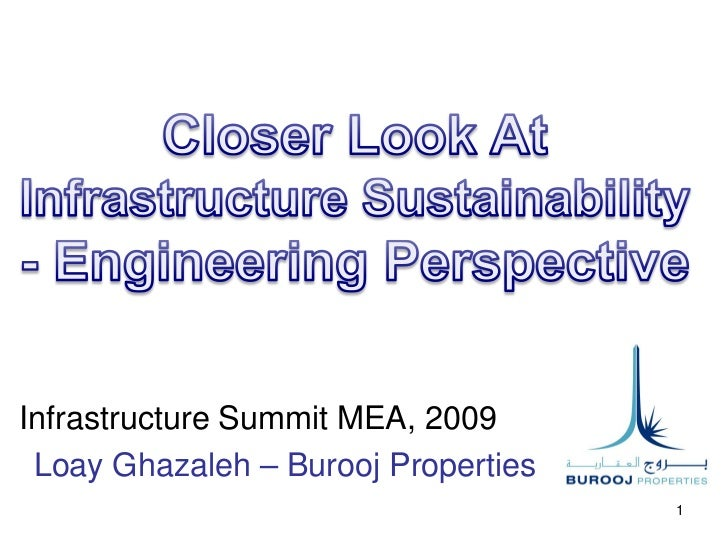 Closer Look At Infrastructure Sustainability - Engineering Perspective - Infrastructure Summit MEA, 2009