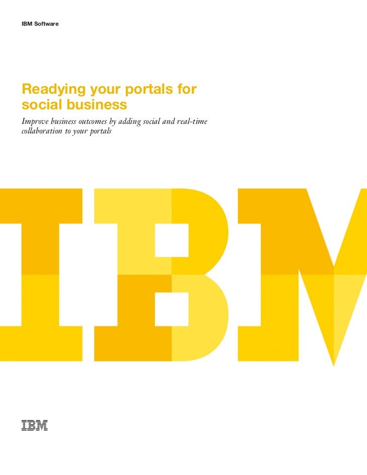 IBM SoftwareReadying your portals forsocial businessImprove business outcomes by adding social and real-timecollaboration ...
