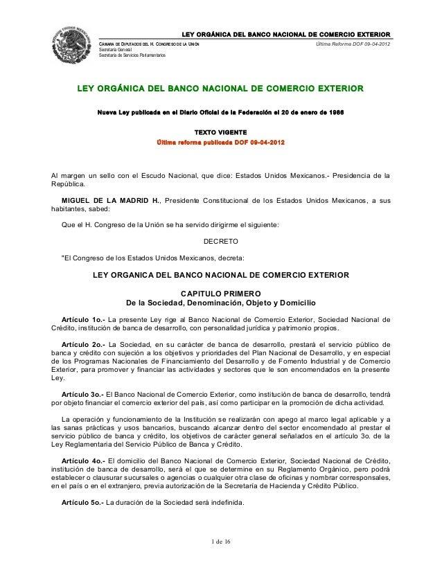 LEY ORGÁNICA DEL BANCO NACIONAL DE COMERCIO EXTERIOR CÁMARA DE DIPUTADOS DEL H. CONGRESO DE LA UNIÓN  Última Reforma DOF 0...