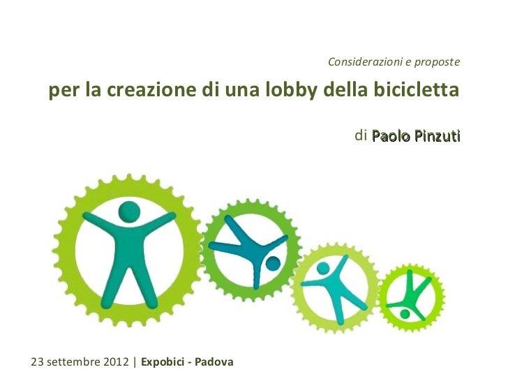 Considerazioni e proposte   per la creazione di una lobby della bicicletta                                             di ...
