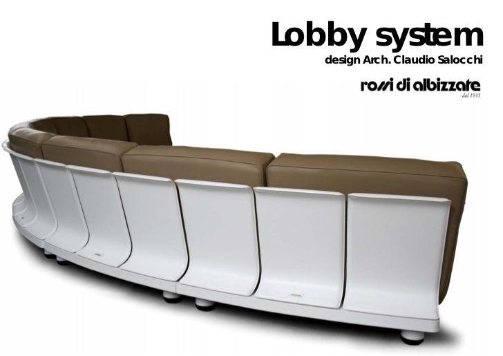 Lobby system   design Arch. Claudio Salocchi