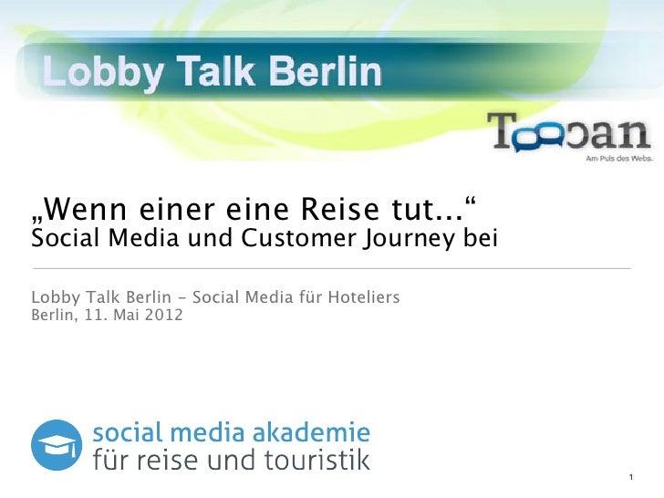 """""""Wenn einer eine Reise tut...""""Social Media und Customer Journey beiLobby Talk Berlin - Social Media für HoteliersBerlin, 1..."""