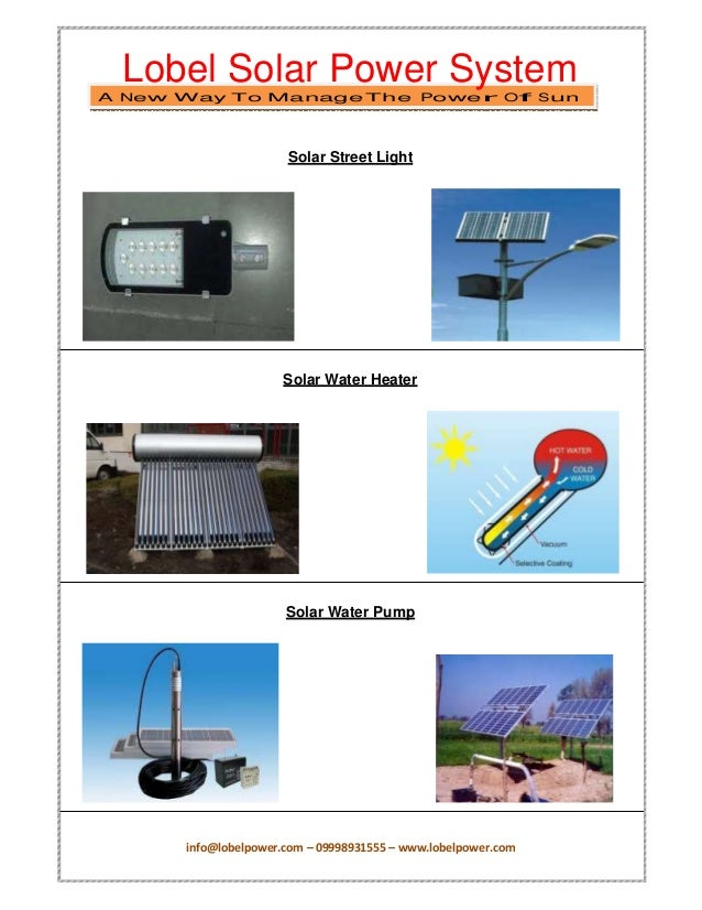 info@lobelpower.com – 09998931555 – www.lobelpower.com Lobel Solar Power System A New Way To Manage The Power Of Sun Solar...
