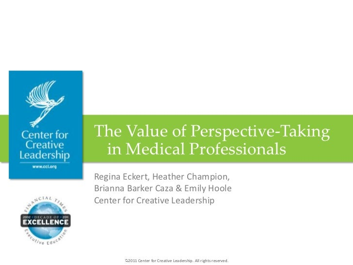 The Value of Perspective-Taking in Medical ProfessionalsRegina Eckert, Heather Champion,Brianna Barker Caza & Emily HooleC...